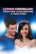film Comme Cendrillon 4: trouver chaussure à son pied streaming