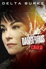 Plötzlich ausser Kontrolle (Dangerous Child)