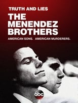 Truth and Lies: The Menéndez Brothers