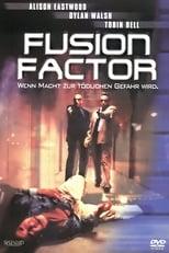 Fusion Factor - Wenn Macht zur tödlichen Gefahr wird