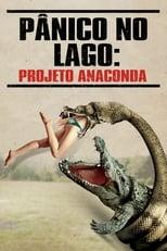 Pânico no Lago: Projeto Anaconda (2015) Torrent Dublado e Legendado