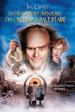 Les Désastreuses aventures des orphelins Baudelaire  (Lemony Snicket's A Series of Unfortunate Events) streaming complet VF HD