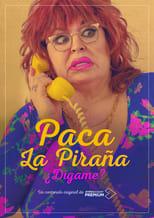 Paca La Piraña, Dígame?