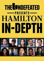 The Undefeated Presents: Hamilton In-Depth