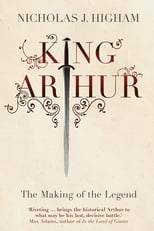 The Making of King Arthur