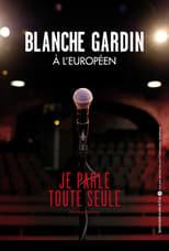 Blanche Gardin Je parle toute seule