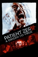 Paciente Zero: A Origem do Virus (2018) Torrent Legendado