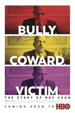 Image Bully. Coward. Victim. The Story of Roy Cohn – Tiran, laș, victimă: Povestea lui Roy Cohn (2019) Film online subtitrat HD
