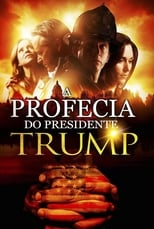 A Profecia do Presidente (2018) Torrent Dublado e Legendado