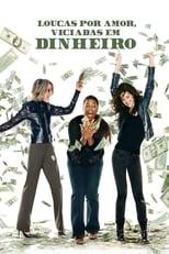 Loucas por Amor, Viciadas em Dinheiro (2008) Torrent Dublado e Legendado