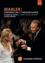 Lucerne Festival 2009 - Abbado conducts Mahler No. 4 Rückert Lieder