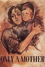 Image Only a Mother – Doar o mamă (1949)