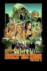 Return to... Return to Nuke 'Em High AKA Vol. 2