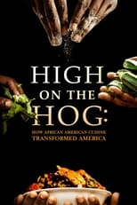 Poster Image for TV Show - High on the Hog: How African American Cuisine Transformed America