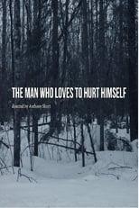 The Man Who Loves to Hurt Himself (2018) Torrent Legendado