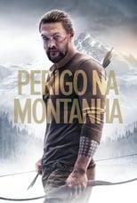 Perigo na Montanha (2018) Torrent Dublado e Legendado