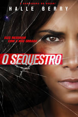 O Sequestro (2017) Torrent Dublado e Legendado
