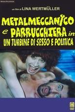 Metalmeccanico e parrucchiera in un turbine di sesso e di politica