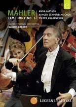 Lucerne 2007: Abbado conducts Mahler 3rd Symphony