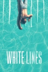 White Lines 1ª Temporada Completa Torrent Dublada e Legendada