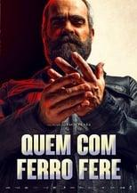 Quem com Ferro Fere (2019) Torrent Dublado e Legendado