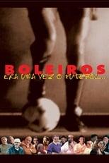 Boleiros - Era Uma Vez o Futebol...