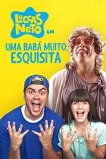 Luccas Neto em Uma Babá Muito Esquisita (2019) Torrent Nacional