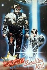 The Sheriff and the Satellite Kid (Uno sceriffo extraterrestre… poco extra e molto terrestre) poster