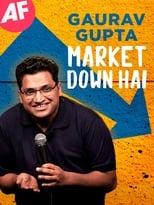 Poster Image for Movie - Gaurav Gupta: Market Down Hai