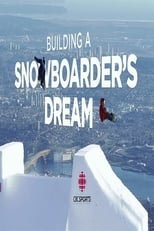 Building a Snowboarders Dream