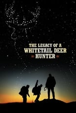 Poster for The Legacy of a Whitetail Deer Hunter