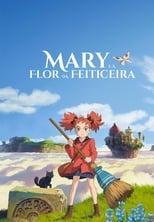 Mary e a Flor da Bruxa (2017) Torrent Dublado e Legendado