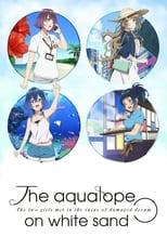 Poster anime Shiroi Suna no Aquatope Sub Indo