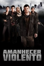 Amanhecer Violento (2012) Torrent Dublado e Legendado