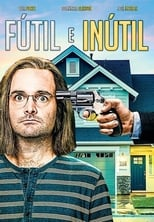 Fútil e Inútil (2018) Torrent Dublado e Legendado