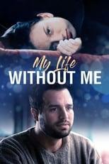 Mein Leben ohne mich