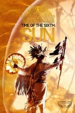 TIME OF THE SIXTH SUN