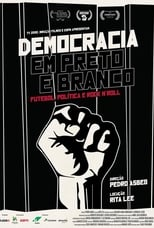 Democracia em Preto e Blanco (2014) Democracy in Black and White