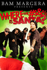 Bam Margera: Where the F*** Is Santa?