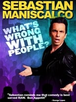 Sebastian Maniscalco: What\'s Wrong with People?