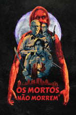 Os Mortos Não Morrem (2019) Torrent Dublado e Legendado