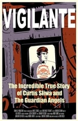 Vigilante: The Incredible True Story Of Curtis Sliwa & The Guardian Angels