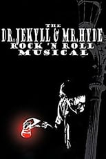 The Dr. Jekyll & Mr. Hyde Rock 'n Roll Musical (2003) Torrent Legendado