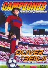 Campeones hacia el Mundial: Oliver y Benji