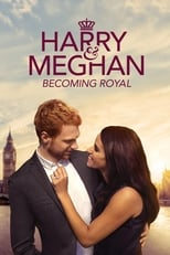 Harry & Meghan: Becoming Royal
