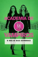Academia de Vampiros: O Beijo das Sombras (2014) Torrent Dublado e Legendado