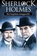 Sherlock Holmes - Der begehrte Junggeselle