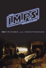 I.M.P.S. - The Relentless: Chapter 3 - Rhymes with Maintenance