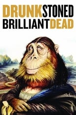 Drunk Stoned Brilliant Dead: The Story of the National Lampoon