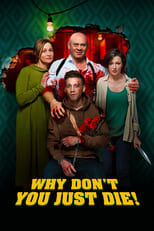 film Why Don't You Just Die streaming